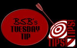 BSBsTuesdayTips copy