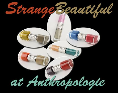 Strangebeautifulatanthropologie