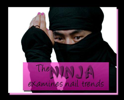 The ninja examines nail trends copy
